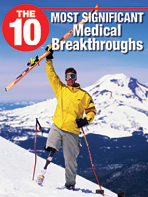 The 10 Most Significant Medical Breakthroughs